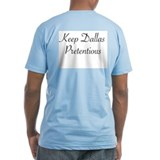 Keep Dallas Pretentious T-shirt!