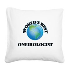 World's Best Oneirologist Square Canvas Pillow