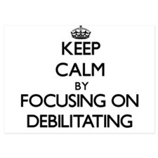 Keep Calm by focusing on Debilitating Invitations