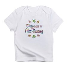 Happiness is Clog Dancing Infant T-Shirt