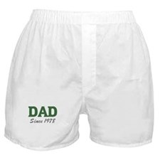 Dad since 1978 (green) Boxer Shorts