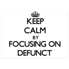 Keep Calm by focusing on Defunct Invitations