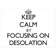 Keep Calm by focusing on Desolation Invitations
