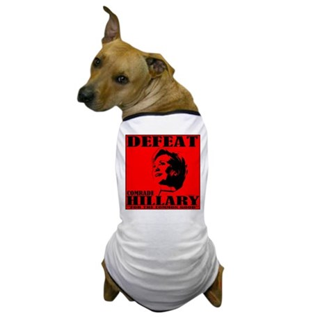 Defeat Comrade Hillary Dog T-Shirt