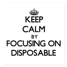 Keep Calm by focusing on Disposable Invitations