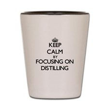 Keep Calm by focusing on Distilling Shot Glass