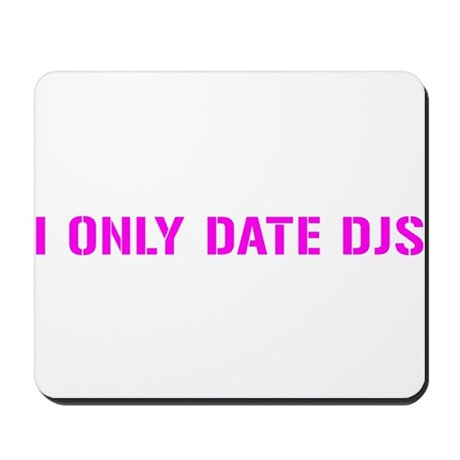 Only Date DJs...again Mousepad
