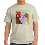 You N Me Babe! Light T-Shirt