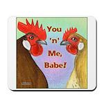 You N Me Babe! Mousepad