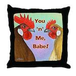 You N Me Babe! Throw Pillow