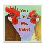 You N Me Babe! Tile Coaster