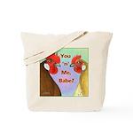 You N Me Babe! Tote Bag