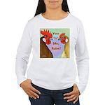 You N Me Babe! Women's Long Sleeve T-Shirt