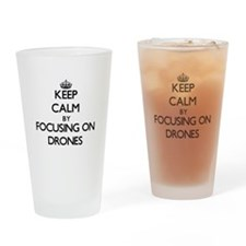 Keep Calm by focusing on Drones Drinking Glass