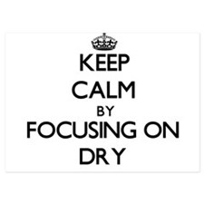 Keep Calm by focusing on Dry Invitations