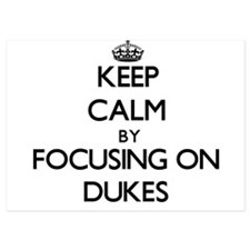 Keep Calm by focusing on Dukes Invitations