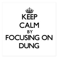 Keep Calm by focusing on Dung Invitations