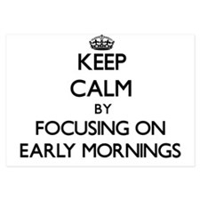 Keep Calm by focusing on EARLY MORNING Invitations