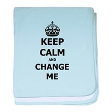 Keep Calm And Change Me Baby Blanket