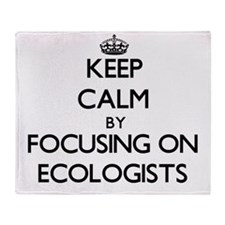 Keep Calm by focusing on ECOLOGISTS Throw Blanket
