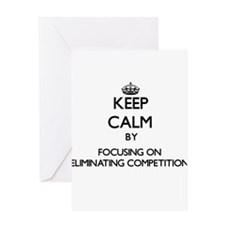 Keep Calm by focusing on ELIMINATIN Greeting Cards