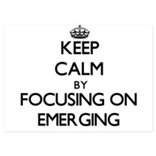 Keep Calm by focusing on EMERGING Invitations
