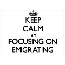 Keep Calm by focusing on EMIGRATING Invitations