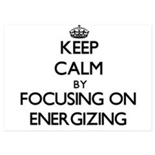 Keep Calm by focusing on ENERGIZING Invitations