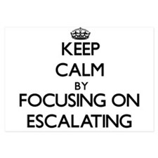Keep Calm by focusing on ESCALATING Invitations
