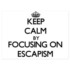 Keep Calm by focusing on ESCAPISM Invitations
