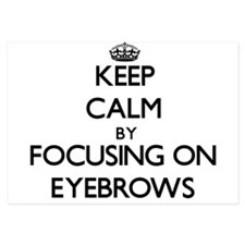 Keep Calm by focusing on EYEBROWS Invitations