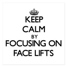 Keep Calm by focusing on Face Lifts Invitations