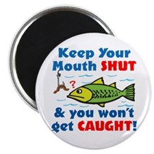 Keep Your Mouth Shut! Magnet