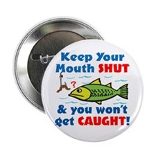 "Keep Your Mouth Shut! 2.25"" Button (100 pack)"