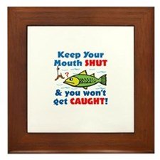 Keep Your Mouth Shut! Framed Tile