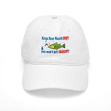 Keep Your Mouth Shut! Baseball Cap