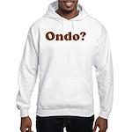 You have any Hooded Sweatshirt