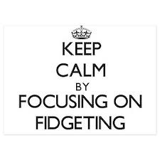 Keep Calm by focusing on Fidgeting Invitations