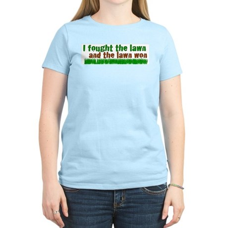 I fought the lawn Women's Light T-Shirt