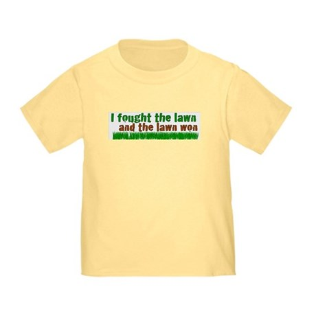 I fought the lawn Toddler T-Shirt