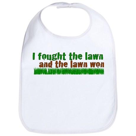 I fought the lawn Bib