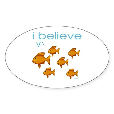 I believe in fish Oval Sticker