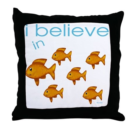I believe in fish Throw Pillow