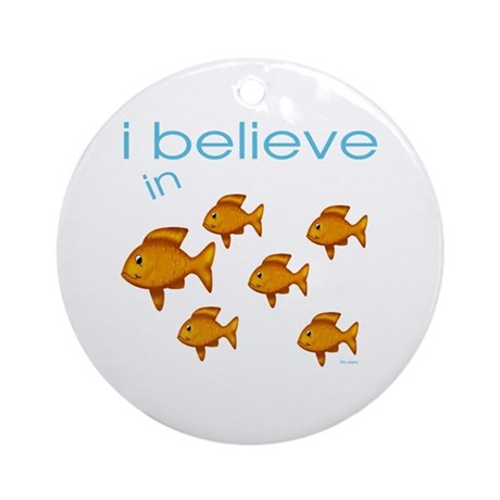 I believe in fish Ornament (Round)