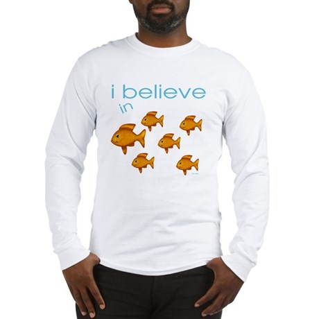 I believe in fish Long Sleeve T-Shirt