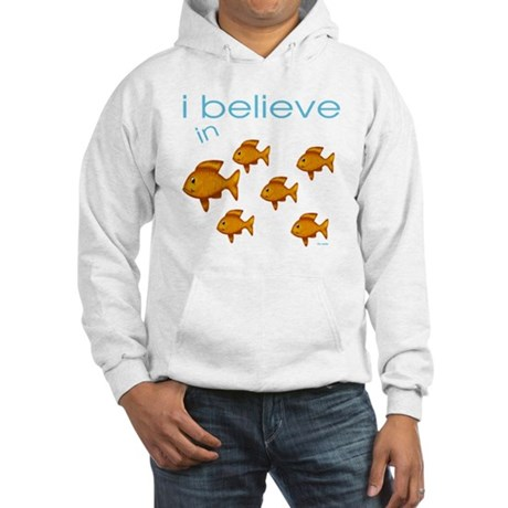 I believe in fish Hooded Sweatshirt
