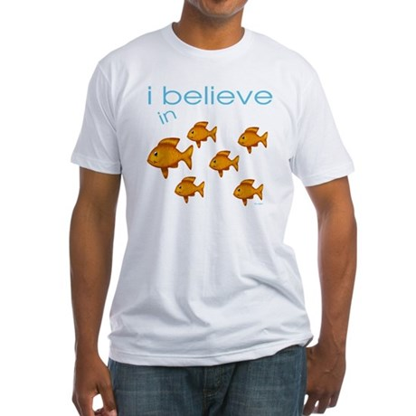 I believe in fish Fitted T-Shirt