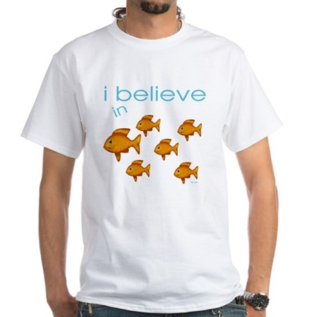 I believe in fish White T-Shirt