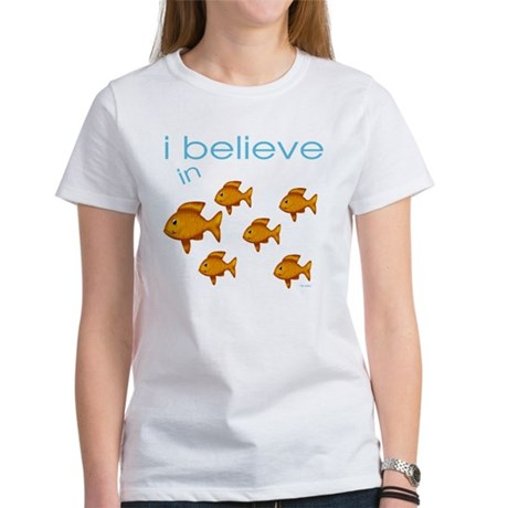 I believe in fish Women's T-Shirt