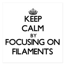 Keep Calm by focusing on Filaments Invitations